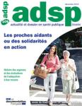 ACTUALITE ET DOSSIER EN SANTE PUBLIQUE, n°109 - Décembre 2019 - Les proches aidants ou des solidarités en action