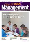 OBJECTIF SOINS, Hors-Série - Avril/Mai 2019 - Les non soignants dans le parcours de soin